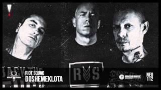 Riot Squad - Doshemeklota