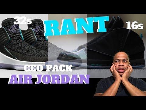 AIR JORDAN 32 & 16 CEO RANT