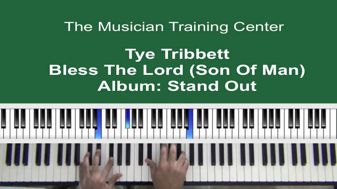 How To Play Bless The Lord Son Of Man By Tye Tribbett Youtube