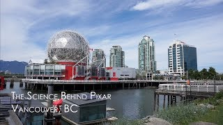 The Science Behind Pixar at Science World in Vancouver - Highlights and Tips