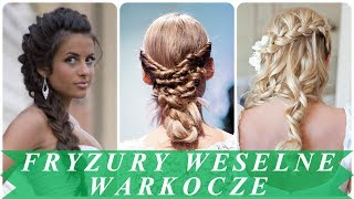 Najnowsze fryzury z warkoczem na wesele