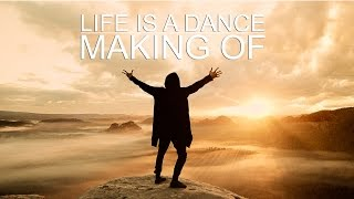 Life is a Dance - Making of