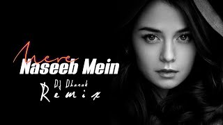 Mere Naseeb Mein (Remix) - DJ Dharak  REMIX STORE 