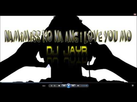 NaMiMisS kona ang i love you m0 Remix By DJ JayR