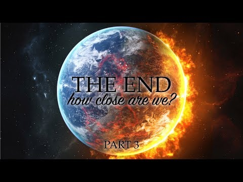 """THE END: How Close Are We?"" Part 3 – Pastor Raymond Woodward"