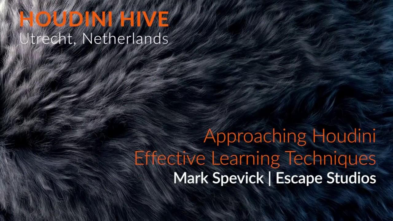 Approaching Houdini: Effective Learning Techniques   Mark Spevick   Houdini  HIVE Utrecht