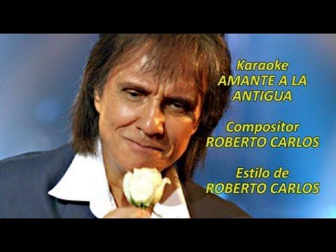 Mi Karaoke - Amante a la antigua - Roberto Carlos