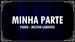 MINHA PARTE (PIANO) - MILTON CARDOSO (Cover) Leonor