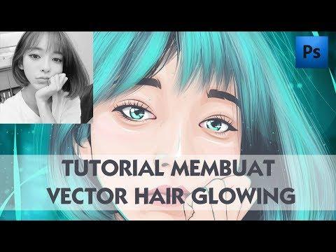 TUTORIAL MEMBUAT VECTOR HAIR GLOWING | PHOTOSHOP CS4