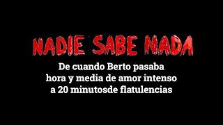 Momentos NSN (3x11): El amor intenso y las flatulencias de Berto Romero