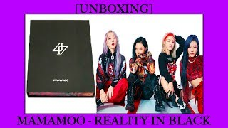 [UNBOXING] MAMAMOO 마마무 - REALITY IN BLACK