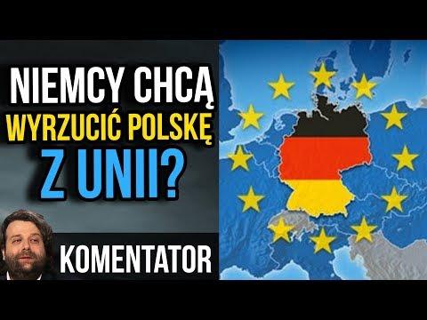 Niemcy Chcą Wyrzucić Polskę z Unii