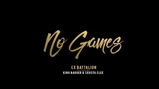 Download No Games - Ex Battalion ft. King Badger ✘ Skusta Clee (Prod. by The union beats)