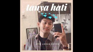 Tanya Hati - Pasto (Afiq Adnan Cover)