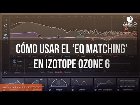 Como Usar El 'EQ Matching' En Izotope Ozone 6