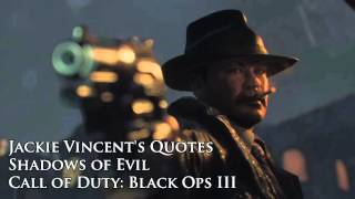 "Jackie Vincent's quotes / sound files (Black Ops III Zombies ""Shadows of Evil"")"