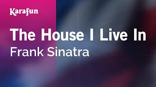 Karaoke The House I Live In - Frank Sinatra *