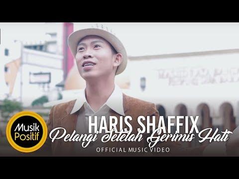 Haris Shaffix - Pelangi Setelah Gerimis Hati (Official Music Video)