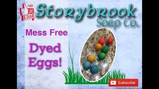 Mess Free Dyed Eggs - So Easy!