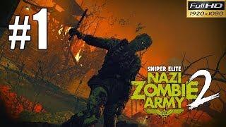 Snipers Elite: Nazi Zombie Army 2 Walkthrough Gameplay - Part 1 1080p