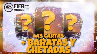 LAS CARTAS + BARATAS Y CHETADAS | FIFA MOBILE 20