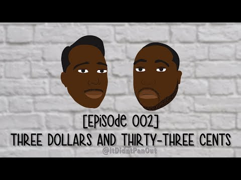 Episode 002 Three Dollars and Thirty-Three Cents