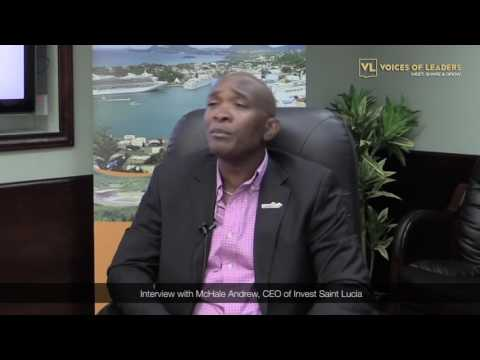 Voices Of Leaders interviews McHale Andrew CEO of invest Saint Lucia