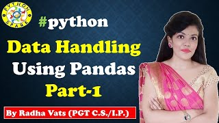 Pandas part 1| Data Handling | Creation of Series from array, dictionary, scalar value | Libraries
