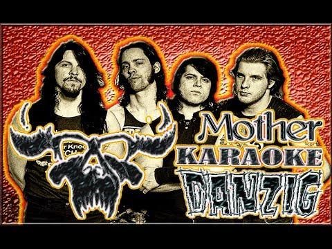 Danzig * Karaoke Of Mother