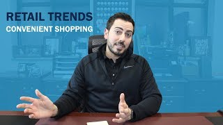 Retail Trends: Convenient Shopping