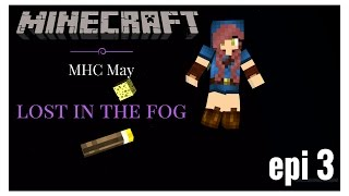 Minecraft | MHC | May 2017 | Lost in the Fog