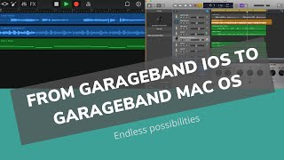 From Garageband IOS to Garageband Mac OS - Bring your music Idea to life; music production now easy