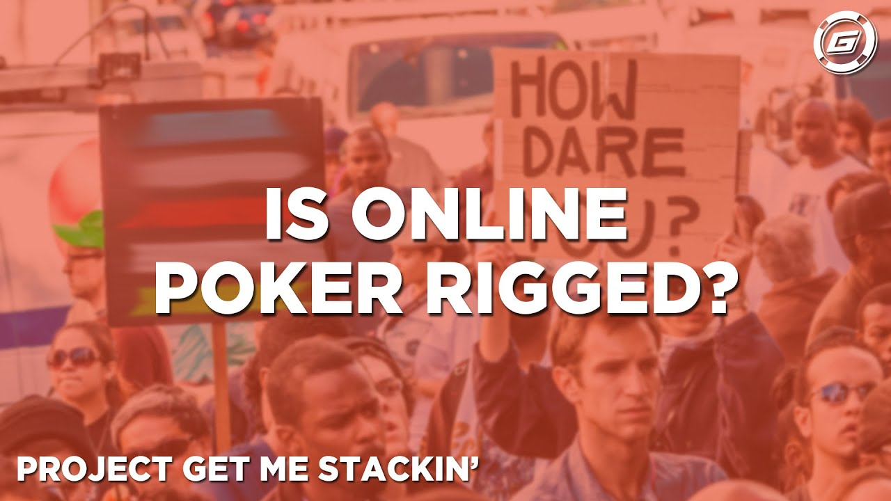 Is Online Poker Rigged