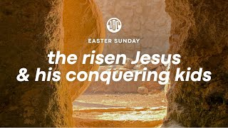 The Risen Jesus & His Conquering Kids | 180 Easter