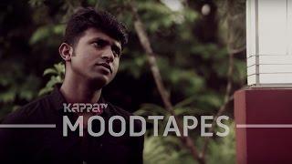 Akaleyo Nee - Iben Varghese - Moodtapes - Kappa TV