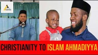 Inspiring Story : Christianity to Ahmadiyya - The True Islam