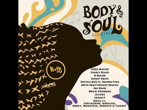 T.A. - Body & Soul Riddim Mix (Notis Records 2017)  @RIGINALREMIX