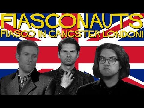 Fiasco in Gangster London - Fiasconauts