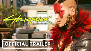 Cyberpunk 2077 - Official The Styles of Night City Trailer