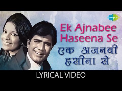 Ek Ajnabee Haseena Se with lyrics | एक अजनबी हसीना से गाने के बोल | Ajnabee | Rajesh Khanna/Zeenat