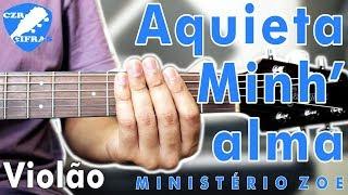 Aquieta Minh'alma - Ministério Zoe - SUPER FÁCIL (Aula de Violão GOSPEL )