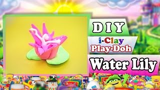 New! Play-doh Water Lily Diy Video Tutorial I-clay Modeling Clay