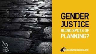 Gender justice - blind spots of planning?