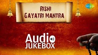 Rishi Gayatri Mantra | Hindi Devotional Chants | Audio Jukebox