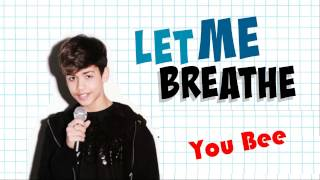 "Video LET ME BREATHE ""YOU BEE"" SONG OF HARRIS J download MP3, 3GP, MP4, WEBM, AVI, FLV Agustus 2018"