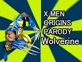 X Men Origins : Wolverine PARODY