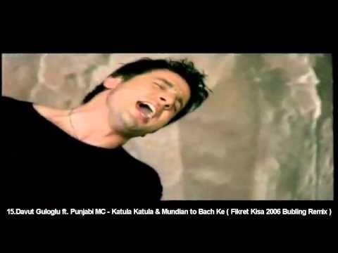 Davut Guloglu ft. Punjabi - Katula Katula & Mundian to Bach Ke ( Fikret Kisa 2006 Bubling Remix )
