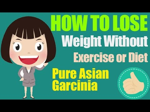 How to Lose Weight Without Exercise or Diet – Pure Asian Garcinia Review [Faster Weight Loss]