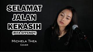 SELAMAT JALAN KEKASIH ( RITA EFFENDY) -  MICHELA THEA COVER