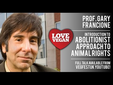 Prof. Gary L. Francione - Introduction to Abolitionist Approach to Animal Rights